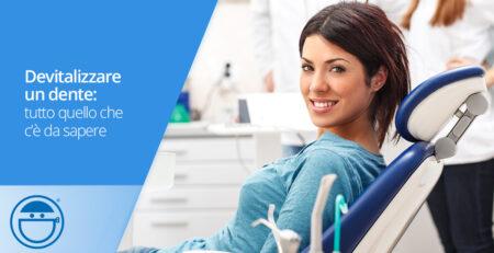 Devitalizzare un dente: cosa sapere